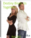 Destiny Binds Us Together
