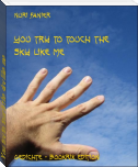 You try to touch the sky like me