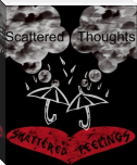 Scattered Thoughts, Shattered Feelings.