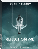 Reflect On Me