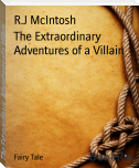 The Extraordinary Adventures of a Villain