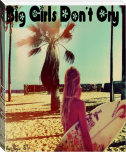 Big Girls Don't Cry!