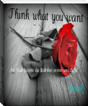 Think what you want