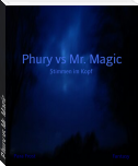 Phury vs Mr. Magic