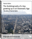 The Autobiography of a boy growing up in an Automatic Age