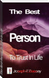 The Best Person To Trust In Life