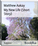 My New Life (Short Story)