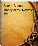 Honey Bees : Necessary Evil