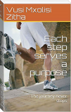 Each step serves a purpose