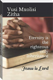 Eternity is the righteous only inheritance