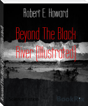Beyond The Black River (Illustrated)