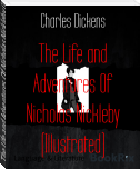 The Life and Adventures Of Nicholas Nickleby (Illustrated)