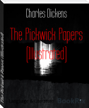 The Pickwick Papers (Illustrated)