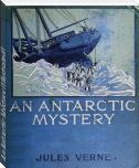 An Antarctic Mystery (Illustrated)