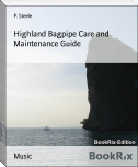 Highland Bagpipe Care and Maintenance Guide