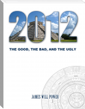 2012: The Good, the Bad, the Ugly
