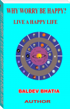 WHY WORRY BE HAPPY -LIVE A HAPPY LIFE