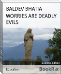 WORRIES ARE DEADLY EVILS