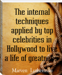 The internal techniques applied by top celebrities in Hollywood to live a life of greatness