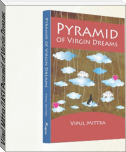 Vipul Mittra (IAS)| Pyramid of Virgin Dreams