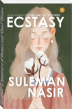 Ecstasy: A Montage of Poems and Short Stories