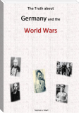 The Truth about Germany and the World Wars