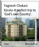 Kerala-A perfect trip to 'God's own Country'.