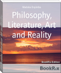 Philosophy, Literature, Art and Reality