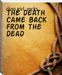 the death came back from the dead