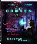 Dark Blood And The Chosen Part One