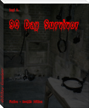 90 Day Survivor