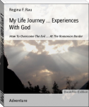My Life Journey ... Experiences With God 1