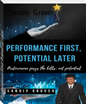 Performance First, Potential Later