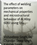 The effect of welding parameters on mechanical properties and microstructural behaviour of Al Alloy 6061 using TIG