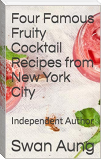 Four Famous Fruity Cocktail Recipes from New York City