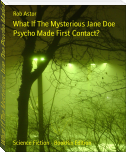 What If The Mysterious Jane Doe Psycho Made First Contact?