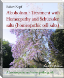 Alcoholism treated with Homeopathy, Schuessler salts (homeopathic cell salts) and Acupressure