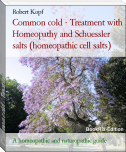 Common cold - Treatment with Homeopathy and Schuessler salts (homeopathic cell salts)