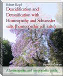 Deacidification and Detoxification with Homeopathy and Schuessler salts (homeopathic cell salts)