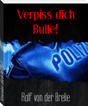 Verpiss dich Bulle!