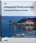 Unexpected friends and loves
