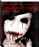 evils, ghosts most of horror