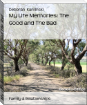 My Life Memories: The Good and The Bad