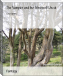 The Vampire and the Werewolf Uncut