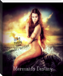 Mermaid's Destiny