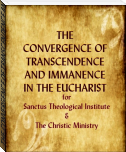 THE CONVERGENCE OF TRANSCENDENCE AND IMMANENCE IN THE EUCHARIST
