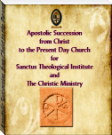 Apostolic Succession, from Christ to the Present Day Church