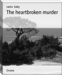 The heartbroken murder