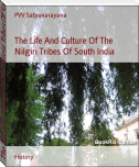 The Life And Culture Of The Nilgiri Tribes Of South India
