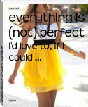 everything is (not) perfect